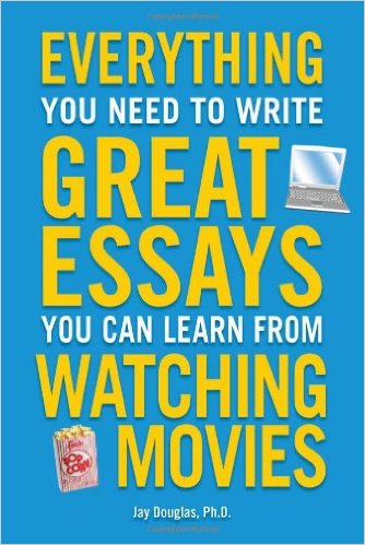 Everything you need to Write Great Essays you can learn from Watching Moives